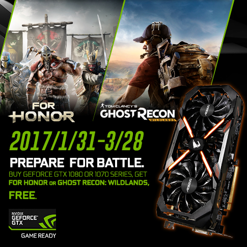 BUY GEFORCE GTX 1080 OR 1070 SERIES, GET FOR HONOR OR GHOST RECON: WILDLANDS, FREE.