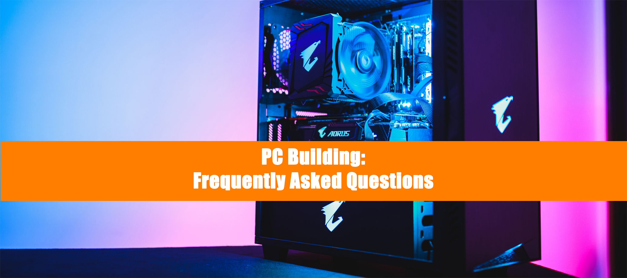 AORUS 101: Why build a PC?