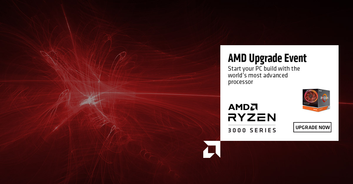AMD Upgrade Event - Start Your Build With The World's Most Advanced Processor