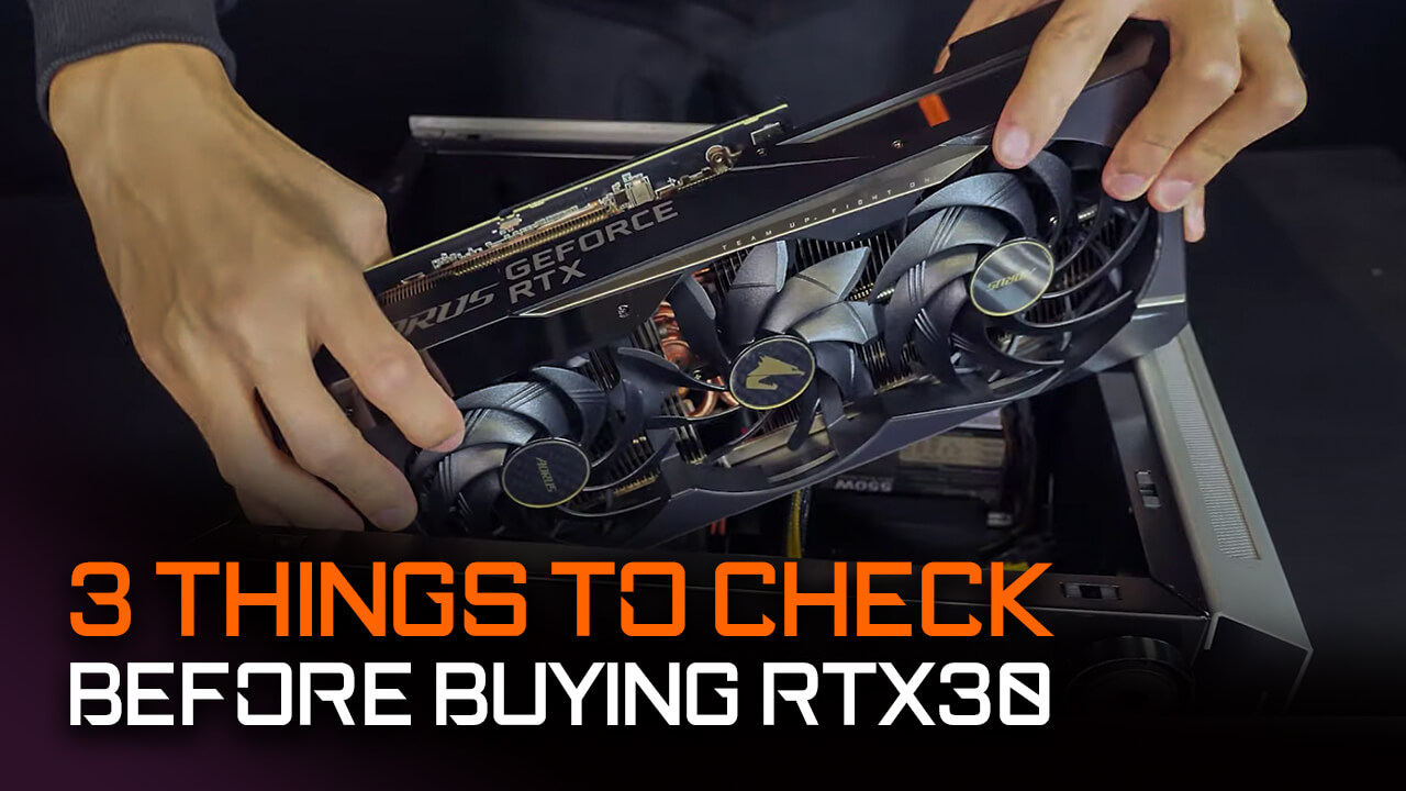 3 Things to Check Before Buying RTX 30